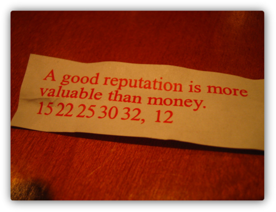 A good reputation is more valuable than money (especially when it comes to your SEO and Internet marketing)
